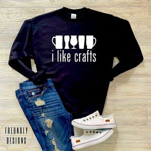 I Like Crafts 🍻 Sweatshirt   Black   S-XL